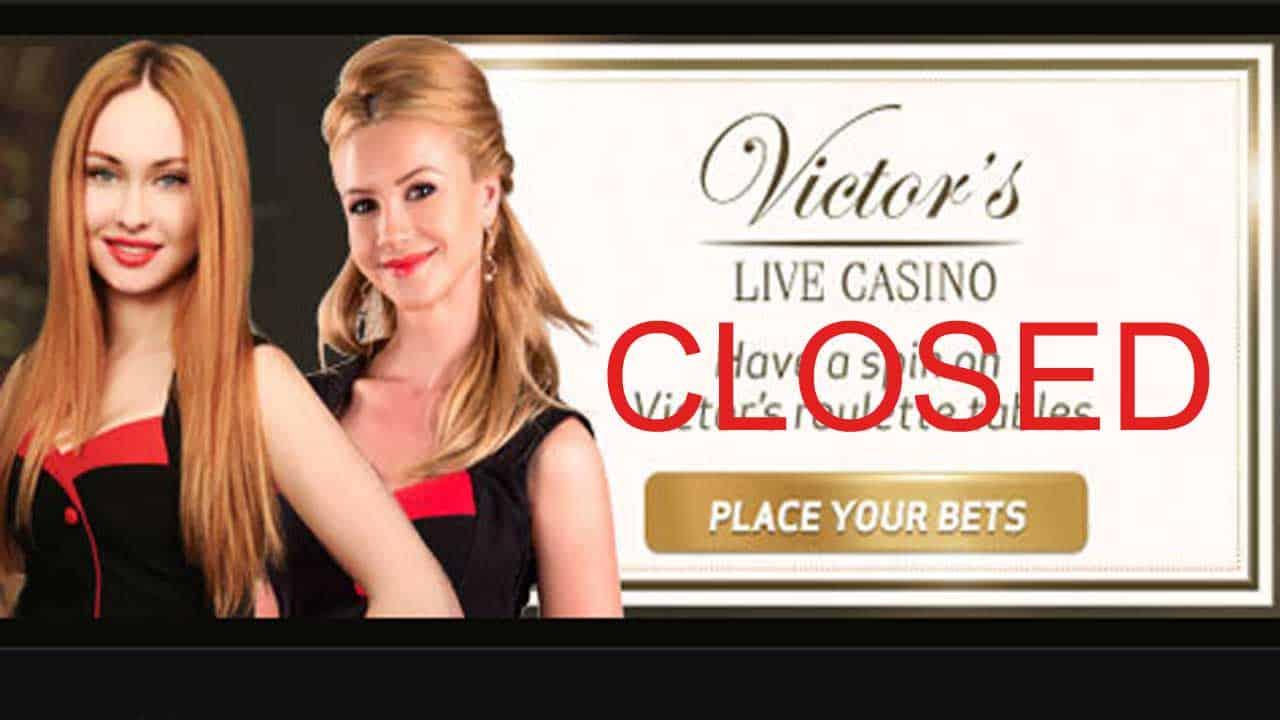 Victors Live casino closes