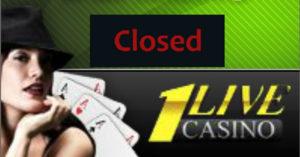 1live casino closes