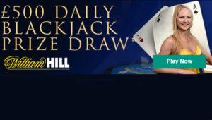 William Hill £500 Blackjack Draw