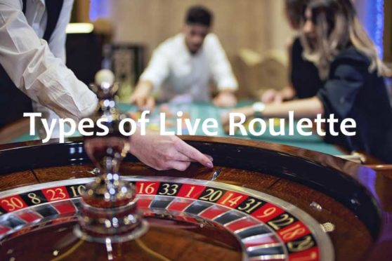 Live roulette types