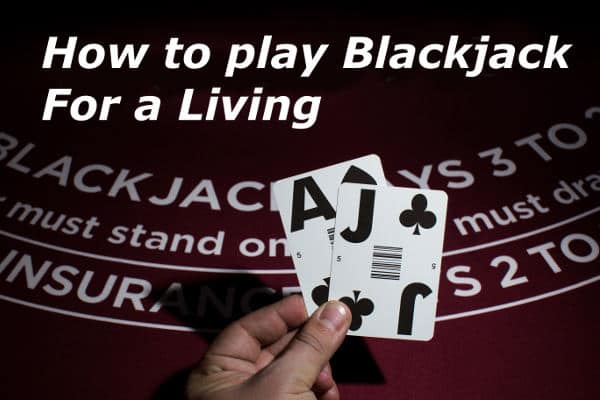 how to play blackjack for a living
