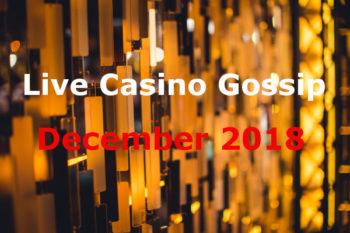 live casino gossip december 2018