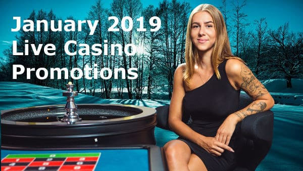January 2019 Live Casino Promotions