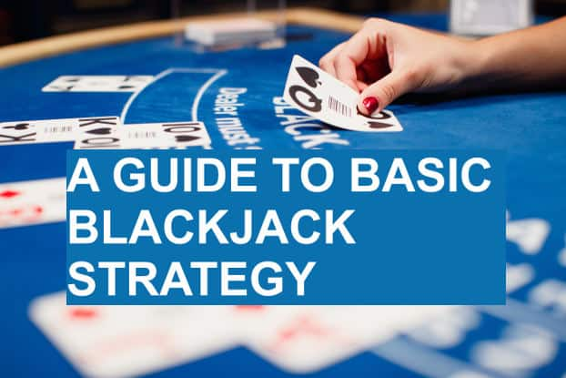 a guide to basic blackjack strategy