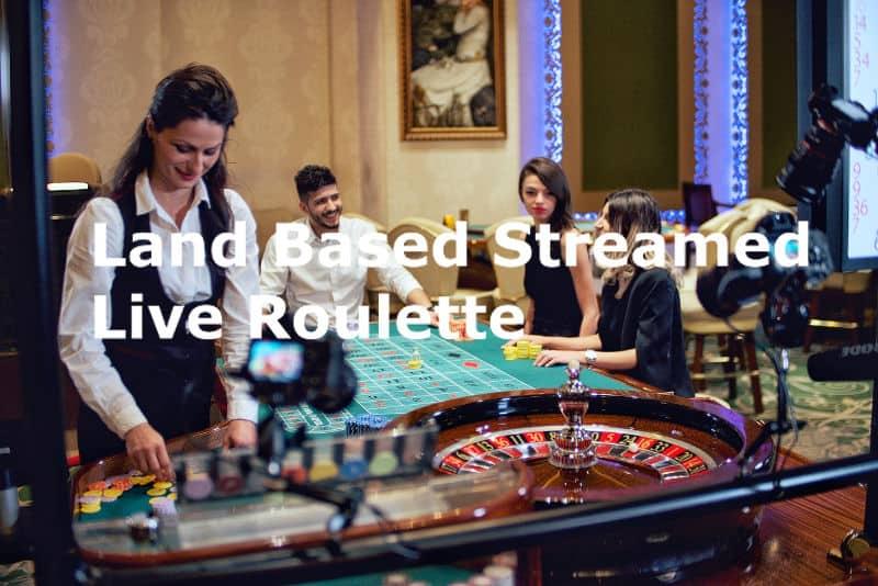 land based live streamed roulette