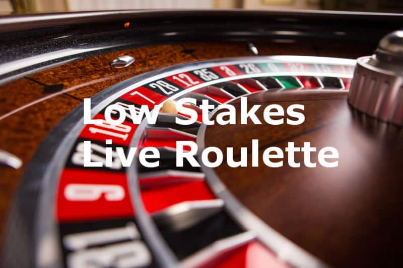 low stakes live dealer roulette