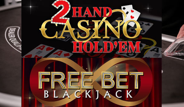 2 hand casino holdem and free bet blackjack