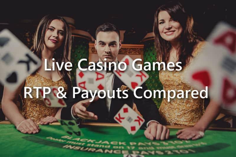 Live Casino Games RTP Payouts | A Live Casino Comparer Guide